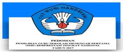 Unduh Pedoman Pemilihan Guru SMP Berprestasi Tingkat Nasional Terbaru Tahun 2017
