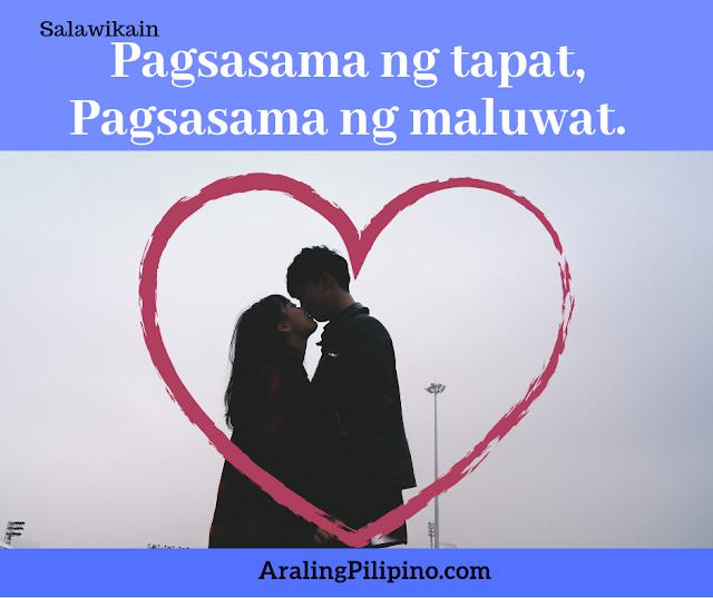 Salawikain Tungkol sa Pag ibig pagsasama ng tapat pagsasama ng maluwat