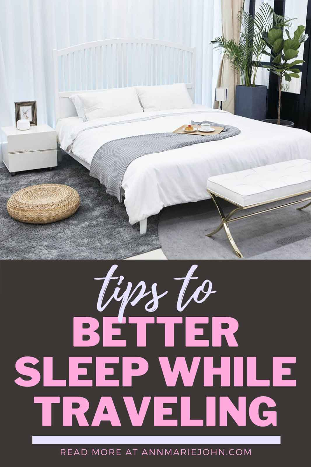 Tips to Better Sleep While Traveling