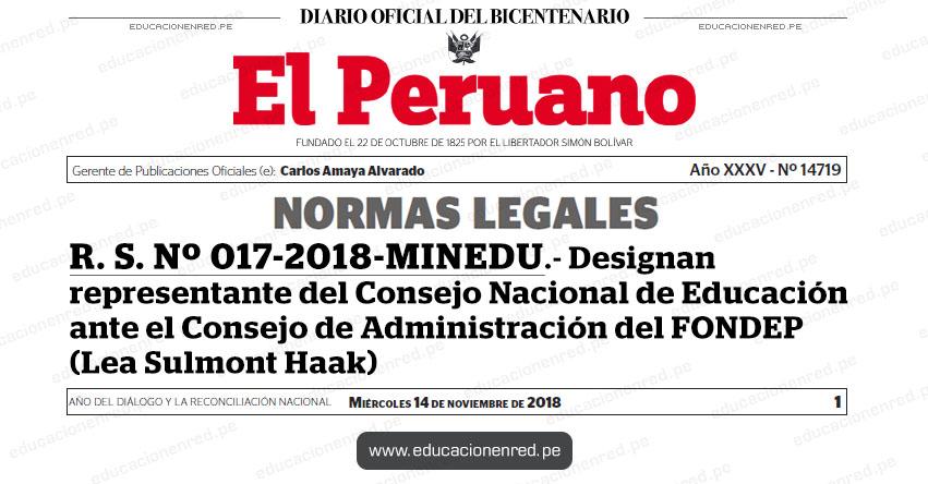 R. S. Nº 017-2018-MINEDU - Designan representante del Consejo Nacional de Educación ante el Consejo de Administración del FONDEP (Lea Sulmont Haak) www.minedu.gob.pe