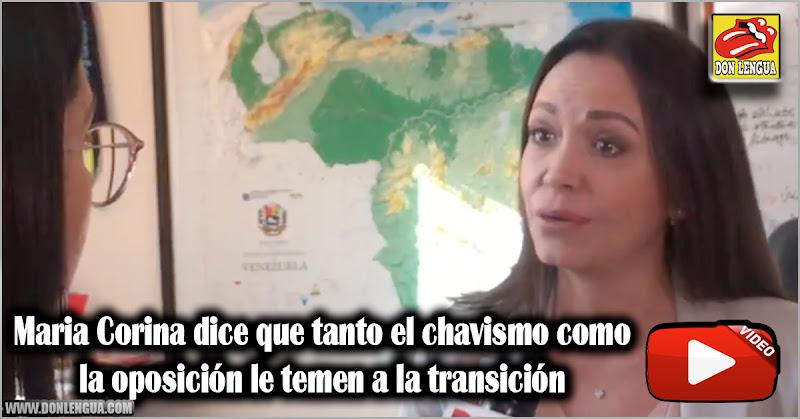 Maria Corina dice que tanto el chavismo como la oposición le temen a la transición