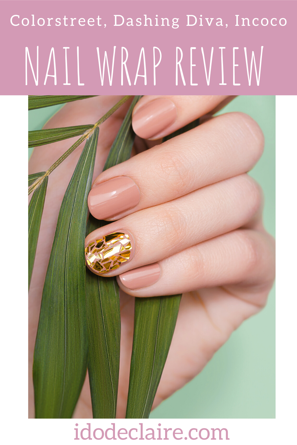 The Best Nail Wraps (Colorstreet, Dashing Diva, Incoco)