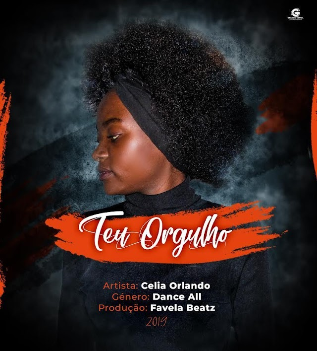 Celia Orlando - Teu Orgulho [Prod. Favela Beatz] [Dance Hall] (2o19)