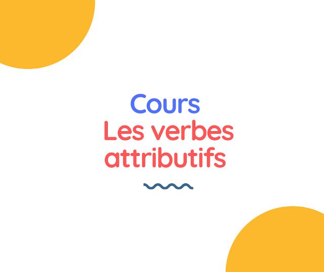 Cours - les verbes attributifs