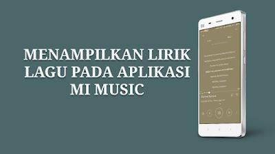 Cara Menampilkan Lirik Lagu Pada Aplikasi Mi Music Xiaomi