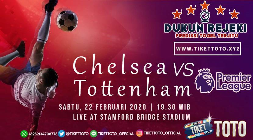 Prediksi Pertandingan Chelsea vs Tottenham Hotspur 22 Februari 2020