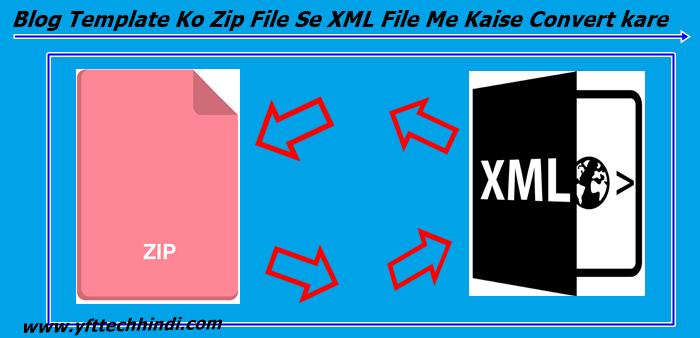 Blog Template Ko Zip File Se XML File Me Kaise Convert kare