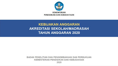 Kebijakan Anggaran Akreditasi SekolahMadrasah Tahun Anggaran 2020