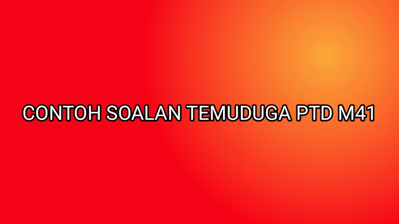 Contoh Soalan Temuduga PTD M41 2019