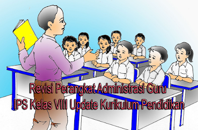 Revisi Perangkat Administrasi Guru IPS Kelas VIII Update Kurikulum Pendidikan