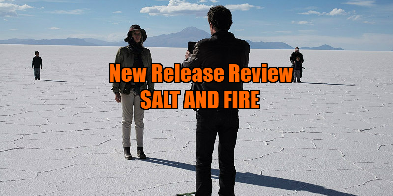salt and fire film review