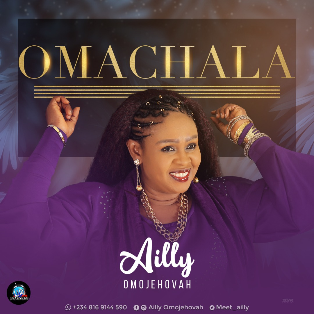 Ailly Omojehovah - Omachala Mp3 Download