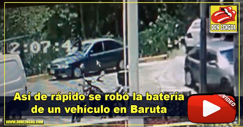 Así de rápido se robó la batería de un vehículo en Baruta