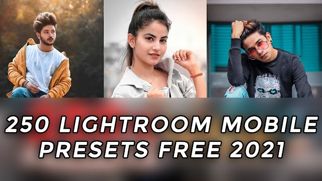 250 New lightroom free presets for mobile, Presets free download 2021