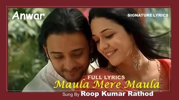 MAULA MERE MAULA Lyrics - Roop Kumar Rathod - Anwar