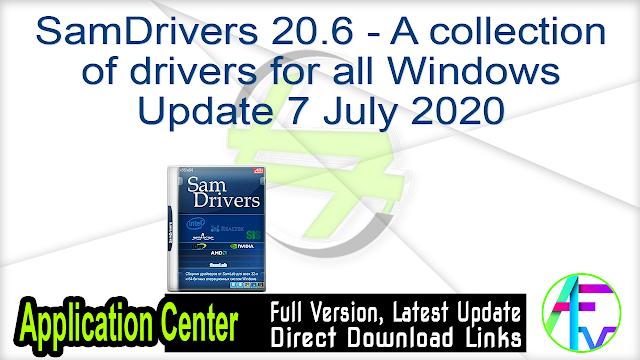 SamDrivers 20.6 – A collection of drivers for all Windows Update 7 July 2020