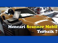 Pertimbangkan 4 Scanner Mobil Terbaik Berikut ini