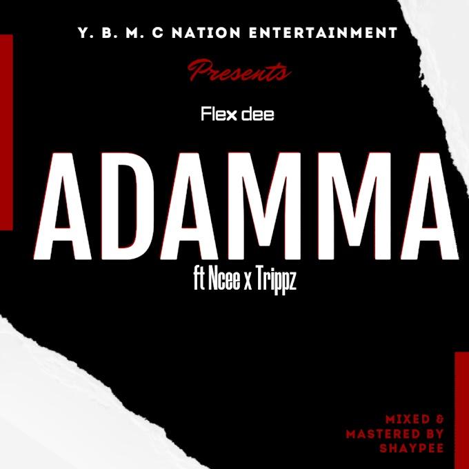 Adamma Music | Flex Dee ft Ncee X Trippz
