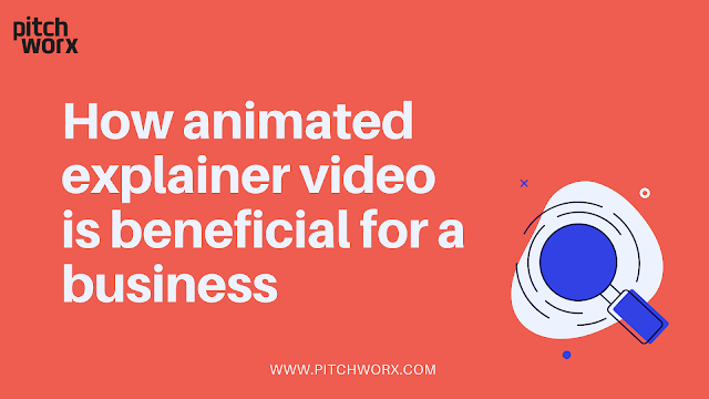 How animated explainer video is beneficial for a business