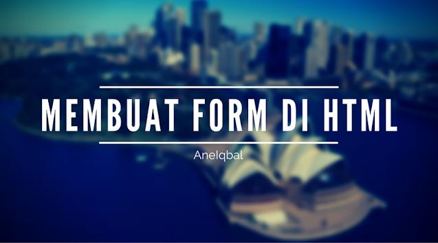 Tutorial HTML untuk Pemula: Membuat Form di HTML