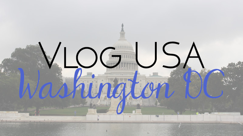 Vlog - Washington DC