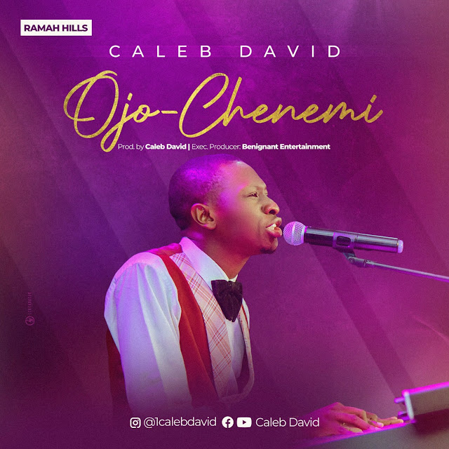 Audio: Caleb David – Ojo-Chenemi