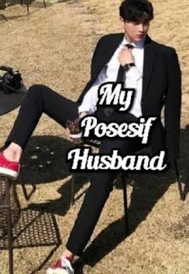 Novel My Posesif Husband Full Episode