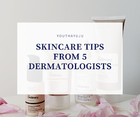 SKINCARE TIPS FROM 5 DERMATOLOGISTS