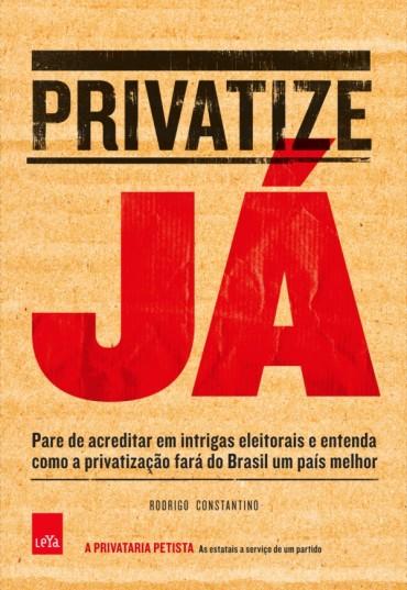 Privatize Já – Rodrigo Constantino Download Grátis