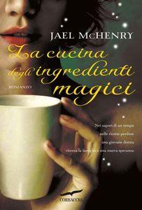 Jael McHenry, La cucina degli ingredienti magici