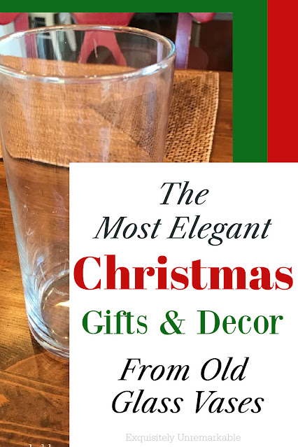 The Most Elegant Christmas Decor and Gifts From Old Glass Vases