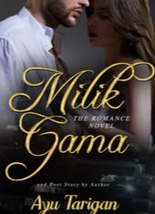 Novel Milik Gama Karya Ayu Tarigan Full Episode