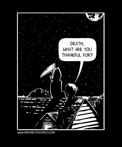 Death, what are you thankful for?