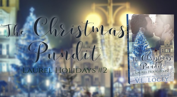 The Christmas Pundit by V.L. Locey. Laurel Holidays #2.