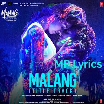 Malang Title Track Ved Sharma: MP3 Download, Lyrics