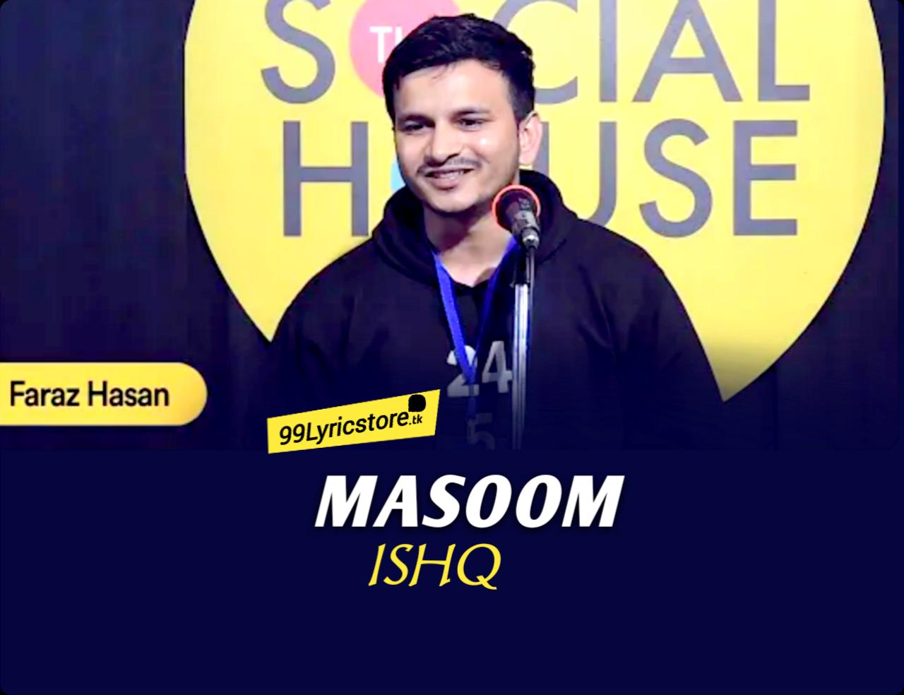 Masoom ishq  by Faraz hasan, masoom Ishq performance on stage of the social house