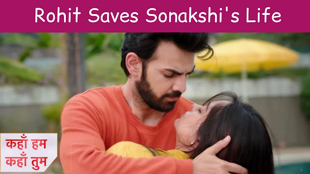 Love Confession : Rohit's love confession recorded Sonakshi happy in Kahaan Hum Kahaan Tum