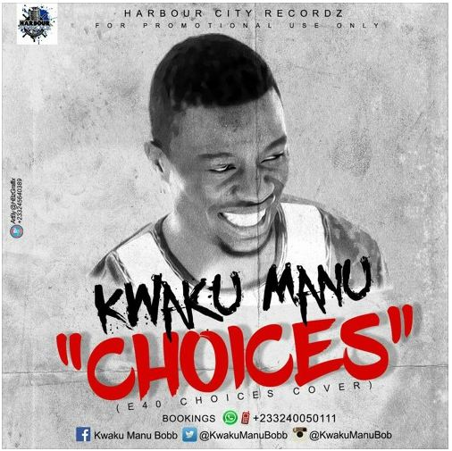 Kwaku Manu – Choices (Mp3 Download)