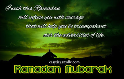 Ramadan Mubarak To The Muslims: i wish this Ramadan will infuse you with courage