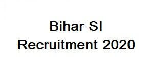 Bihar Police Sub Inspector and Sergeant Recruitment 2020 Online Form: Apply Online, Bihar SI Online Form, Bihar SI Exam Date, Bihar SI Physical Date