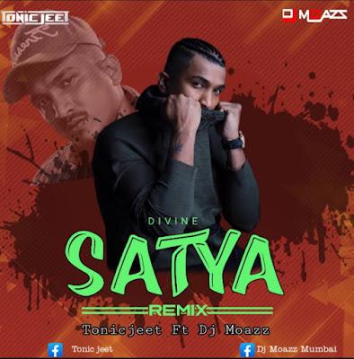 Satya - Divine - Remix - Tonic Jeet X Dj Moazz