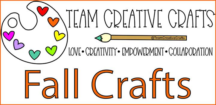 Team Creative Crafts Fall Crafts