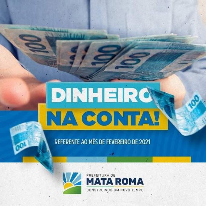 Prefeitura de Mata Roma efetuou o pagamento de proventos referente ao mês de fevereiro dos funcionários  concursados .e contratados