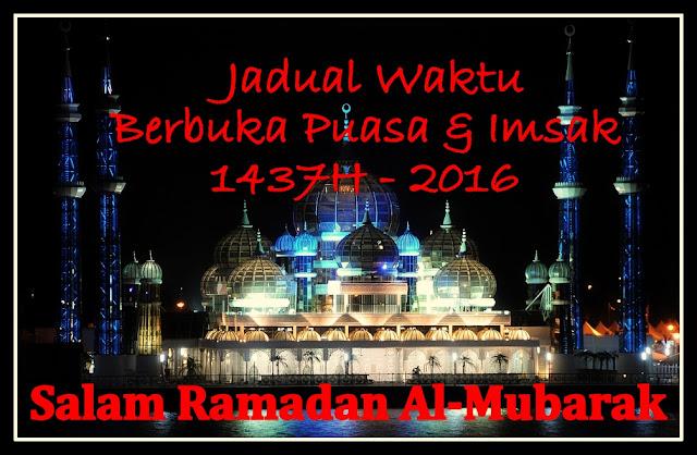 Jadual Waktu Berbuka Puasa Dan Imsak Ramadan 1437H-2016