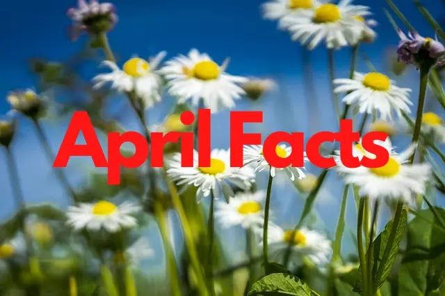 70 Amazing Facts About April