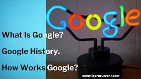 What is Google ? How It Works In 2020 New Generation ?
