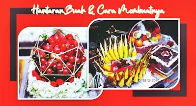 hantaran buah dan cara membuatnya