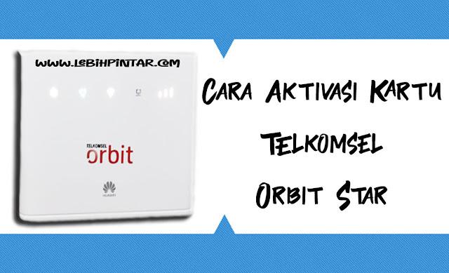 Cara aktivasi kartu pada router modem telkomsel orbit star
