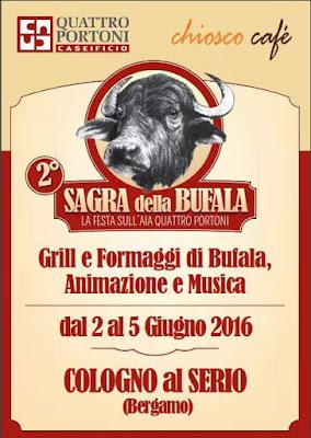 Sagra della Bufala Grill e Formaggi di Bufala, animazione e musica 2-3-4-5 Giugno Cologno al Serio (BG) 2016