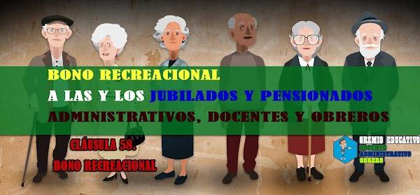 Bono Recreacional a las y los jubilados y pensionados administrativos, docentes y obreros